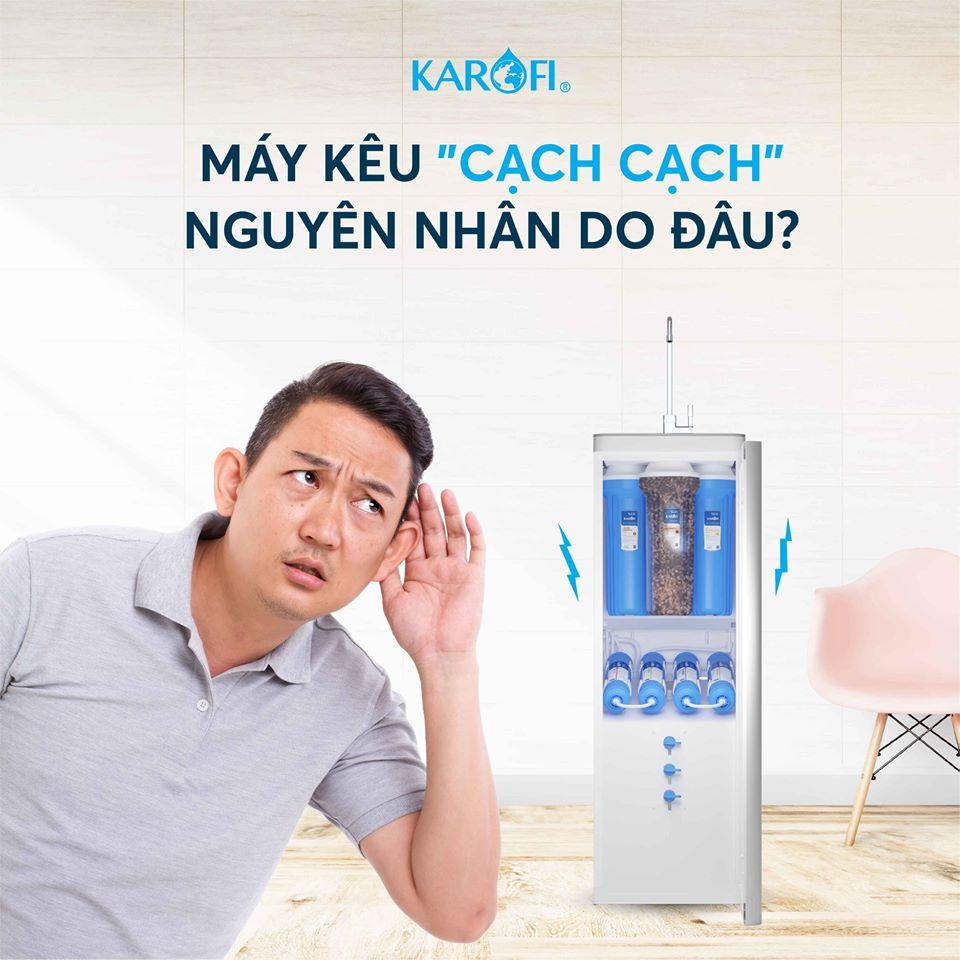 """Máy lọc nước Karofi kêu """"cạch cạch"""" vì đâu?"""