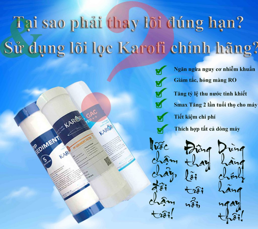 Tai Sao Phai Thay Loi Dung Han Va Su Dung Loi Loc Karofi Chinh Hang Min