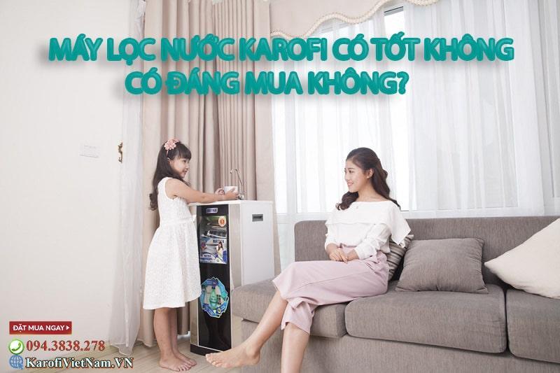 May Loc Nuoc Karofi Co Tot Khong Co Dang Mua Khong Min