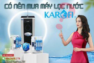 Co Nen Mua May Loc Nuoc Karofi Khong Min