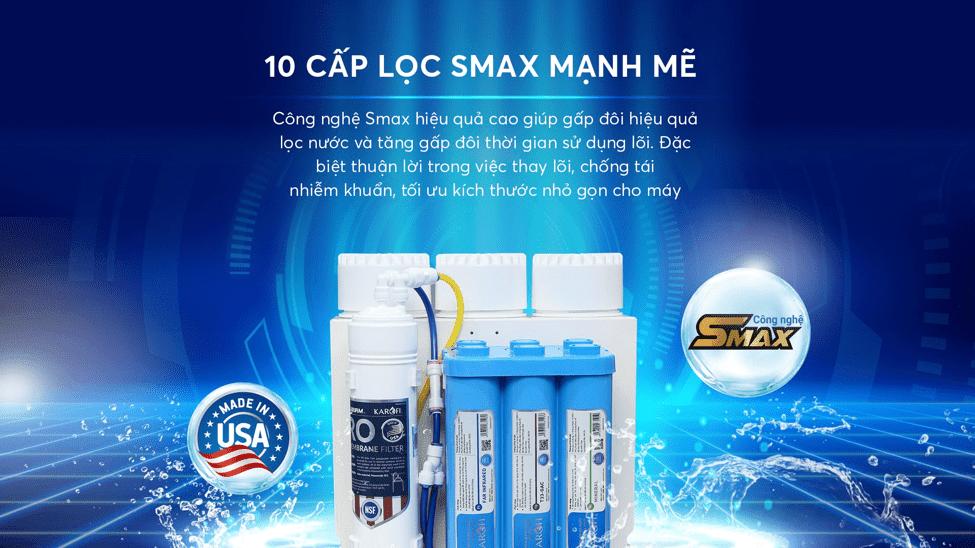 Hệ thống 10 lõi lọc SMAX mạnh mẽ mới