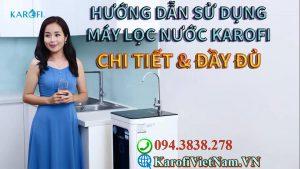 Huong Dan Su Dung May Loc Nuoc Karofichi Tiet Day Du Min