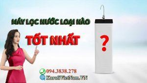 May Loc Nuoc Loai Nao Tot Nhat Hien Nay Min