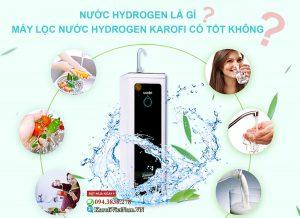 Nuoc Hydrogen La Gi May Loc Nuoc Hydrogen Karofi Co Tot Khong Min
