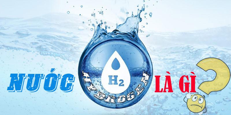Nuoc Hydrogen La Gi
