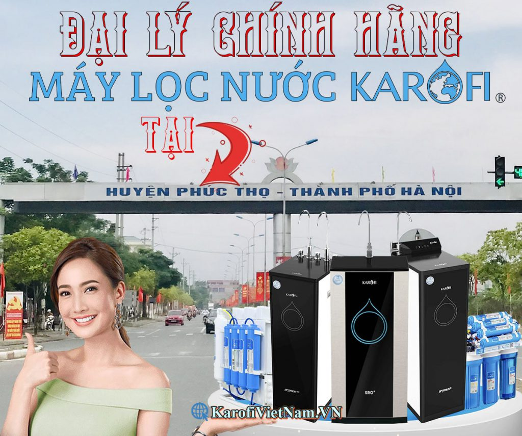 Dai Ly May Loc Nuoc Karofi Tai Phuc Tho Dai Min
