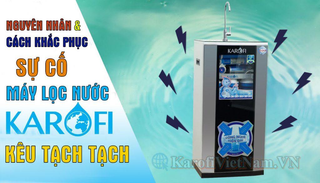 6 Nguyên nhân và cách khắc phục máy lọc nước kêu Tạch Tạch