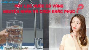 May Loc Nuoc Co Vang Nguyen Nhan Va Cach Khac Phu
