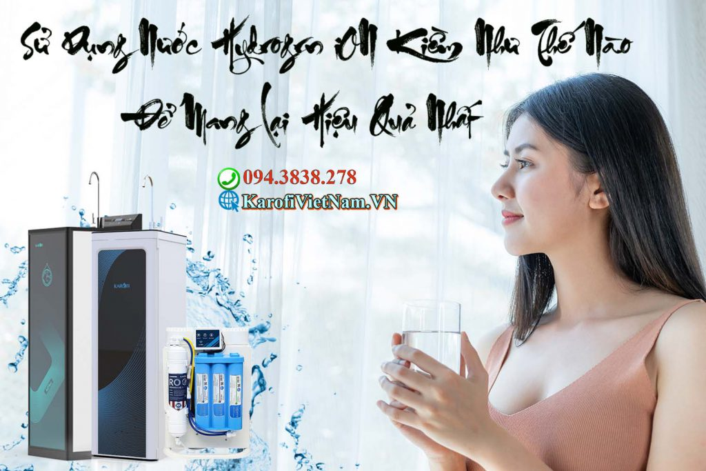 Su Dung Nuoc Hydrogen Ion Kiem Nhu The Nao De Hieu Qua Nhat Min